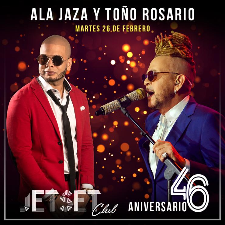 Fiesta de Aniversario Jet Set #46 con Toño Rosario y Ala Jaza